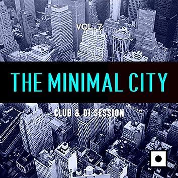 The Minimal City, Vol. 7 (Club & DJ Session)