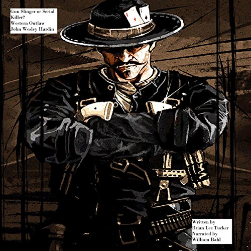 Gun Slinger or Serial Killer? Western Outlaw John Wesley Hardin cover art
