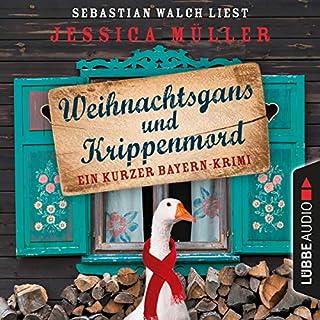 Weihnachtsgans und Krippenmord - Ein kurzer Bayern-Krimi Titelbild