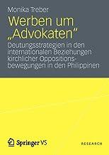 """Werben Um """"advokaten"""": Deutungsstrategien in Den Internationalen Beziehungen Kirchlicher Oppositionsbewegungen in Den Phil..."""