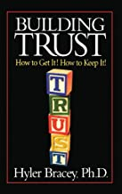 Building Trust:  How To Get It! How To Keep It!