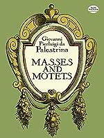 Palestrina: Masses and Motets