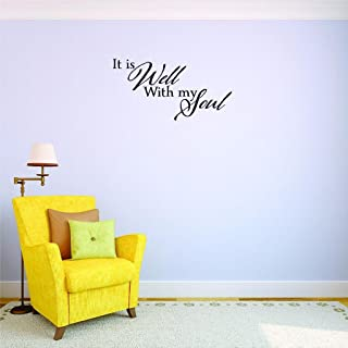 Top Selling Decals - Prices Reduced It is Well with My Soul Wall Art Size: 14 Inches X 28 Inches 22 Colors Available