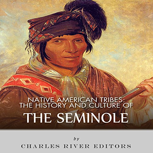 Native American Tribes: The History and Culture of the Seminole audiobook cover art