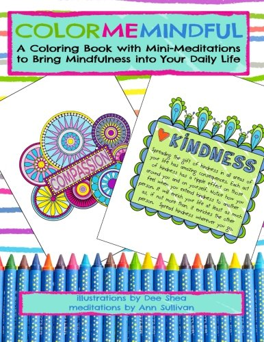 Color Me Mindful: A Coloring Book with Mini-Meditations to Bring Mindfulness into Your Daily Life