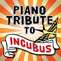 Piano Tribute to Incubus