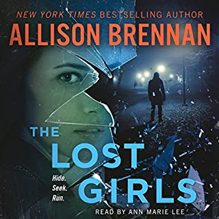 The Lost Girls     A Novel              Written by:                                                                                                                                 Allison Brennan                               Narrated by:                                                                                                                                 Ann Marie Lee                      Length: 15 hrs and 27 mins     Not rated yet     Overall 0.0