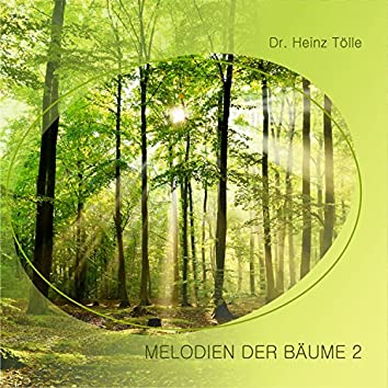 Melodien der Bäume, Vol. 2