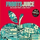 Froots Juice (Remixes) [Explicit]