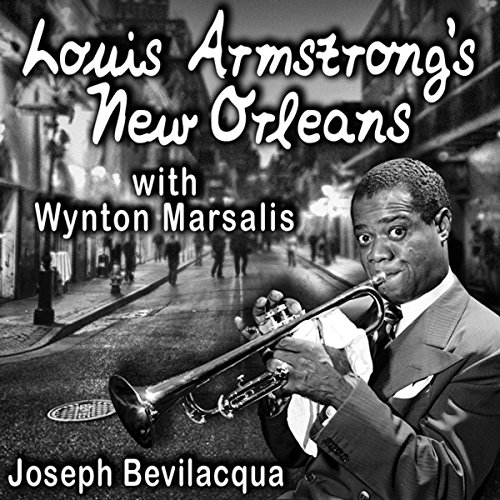 Louis Armstrong's New Orleans, with Wynton Marsalis audiobook cover art