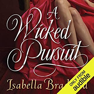 A Wicked Pursuit     A Breconridge Brothers Novel              By:                                                                                                                                 Isabella Bradford                               Narrated by:                                                                                                                                 Derek Perkins                      Length: 11 hrs and 16 mins     121 ratings     Overall 4.1