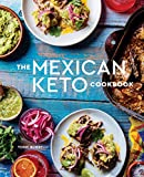 The Mexican Keto Cookbook: Aut...