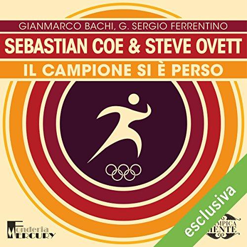 Sebastian Coe e Steve Ovett: Il campione si è perso (Olimpicamente)  Audiolibri
