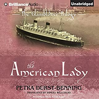 The American Lady     The Glassblower Trilogy              By:                                                                                                                                 Petra Durst-Benning,                                                                                        Samuel Willcocks - translator                               Narrated by:                                                                                                                                 Kristin Watson Heintz                      Length: 14 hrs and 30 mins     619 ratings     Overall 4.3