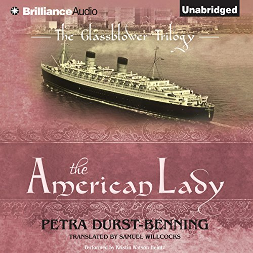 The American Lady     The Glassblower Trilogy              By:                                                                                                                                 Petra Durst-Benning,                                                                                        Samuel Willcocks - translator                               Narrated by:                                                                                                                                 Kristin Watson Heintz                      Length: 14 hrs and 30 mins     611 ratings     Overall 4.3