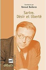 Sartre: Désir et liberté Broché