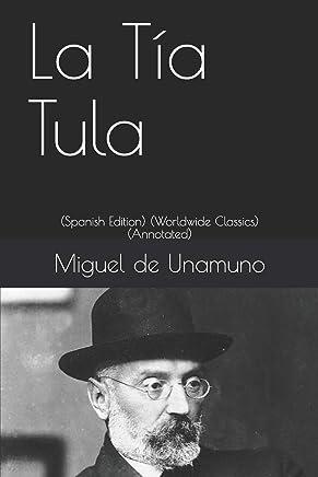 La Tía Tula: (Spanish Edition) (Worldwide Classics) (Annotated)