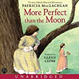 More Perfect Than the Moon CD (Sarah, Plain and Tall)