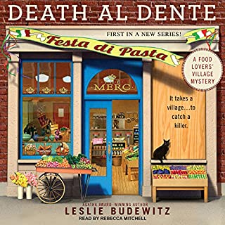 Death al Dente     Food Lovers' Village Mystery Series, Book 1              By:                                                                                                                                 Leslie Budewitz                               Narrated by:                                                                                                                                 Rebecca Mitchell                      Length: 9 hrs and 15 mins     70 ratings     Overall 4.1