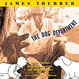 The Dog Department: James Thurber on Hounds, Scotties, and Talking Poodles