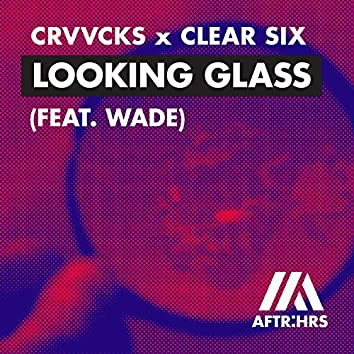 Looking Glass (feat. Wade)