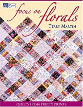 Focus on Florals: Quilts from Pretty Prints
