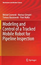 Modeling and Control of a Tracked Mobile Robot for Pipeline Inspection (Mechanisms and Machine Science (82))