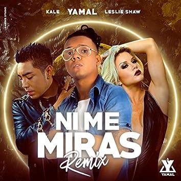 Ni Me Miras Remix