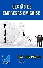 Gestão de empresas em crise: Guia prático para prevenir e gerenciar situações de crise (Portuguese Edition)
