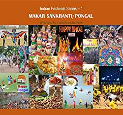 Image: MAKAR SANKRANTI/PONGAL (Indian Festivals Series Book 1, by Lalitha Chittoor (Author). Publisher: Pranav Enterprises; First Edition edition (January 23, 2016)