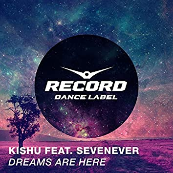 Dreams Are Here (feat. SevenEver)
