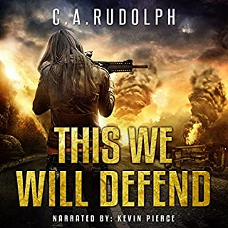 This We Will Defend: The Continuing Story of a Family's Survival     Book Two of the What's Left of My World Series              By:                                                                                                                                 C.A. Rudolph                               Narrated by:                                                                                                                                 Kevin Pierce                      Length: 12 hrs and 2 mins     909 ratings     Overall 4.7