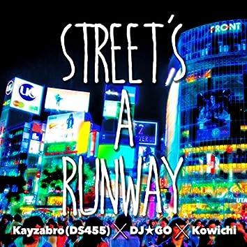 STREET'S A RUNWAY