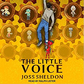 The Little Voice     A Rebellious Novel              By:                                                                                                                                 Joss Sheldon                               Narrated by:                                                                                                                                 Ralph Lister                      Length: 4 hrs and 55 mins     8 ratings     Overall 4.6