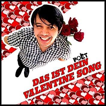 Das ist dein Valentine Song