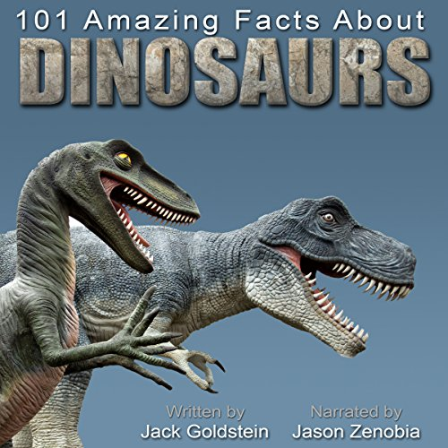 101 Amazing Facts about Dinosaurs audiobook cover art