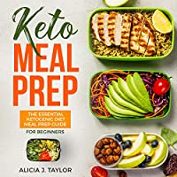 Keto Meal Prep: The Essential Ketogenic Meal Prep Guide for Beginners - 30 Days Keto Meal Prep Meal Plan audio book