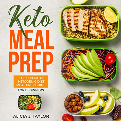 Keto Meal Prep: The Essential Ketogenic Meal Prep Guide for Beginners - 30 Days Keto Meal Prep Meal Plan audiobook cover art