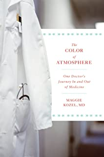 The Color of Atmosphere: One Doctor's Journey in and Out of