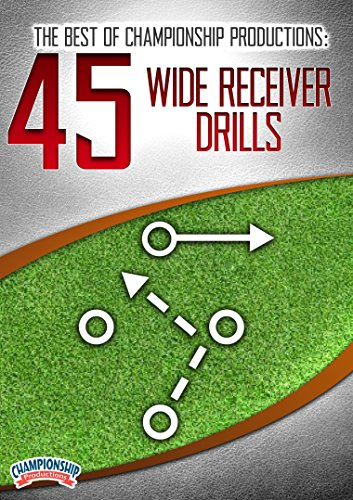 The Best of Championship Productions: 45 Wide Receiver Drills