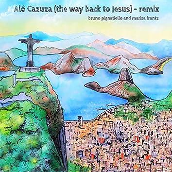 Alô Cazuza (The Way Back to Jesus) (Remix)