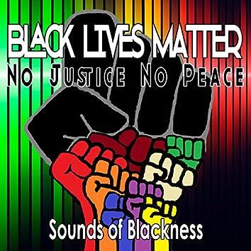 Black Lives Matter: No Justice No Peace - Single