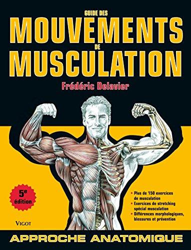 Guide des mouvements de musculation 5e édition (Delavier)
