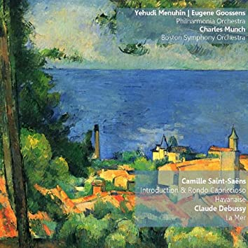 Saint-Saëns: Introduction and Rondo Capriccioso & Havanaise, Debussy: La Mer