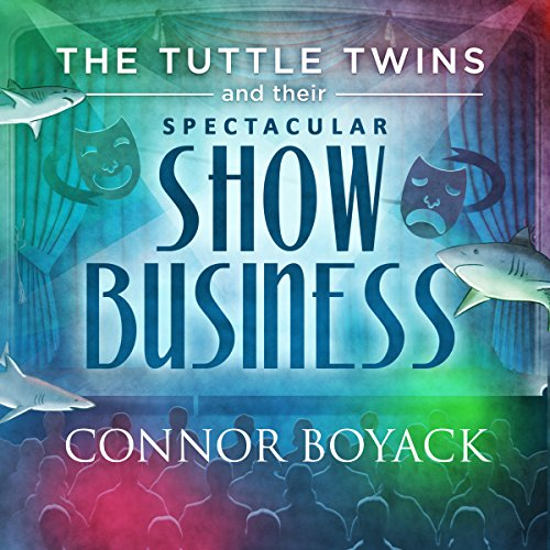 The Tuttle Twins and Their Spectacular Show Business audiobook cover art