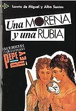 Una Morena Y Una Rubia / A Brunette and a Blonde (Spanish Edition)