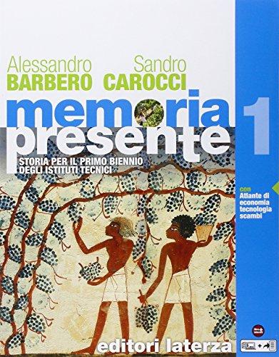 Memoria presente. Con Atlante di economia tecnologia scambi nel mondo. Per gli Ist. tecnici. Con e-book. Con espansione online (Vol. 1)