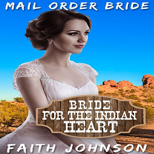 Mail Order Bride: Bride for the Indian Heart audiobook cover art