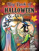Big Book of Halloween and Autumn Coloring Book by Molly Harrison: 100 pages of Halloween and Autumn Themed Illustrations to Color!