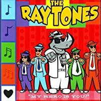 My Hero Is You by The Raytones